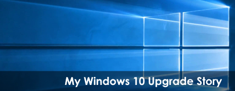 My Windows 10 Upgrade Story