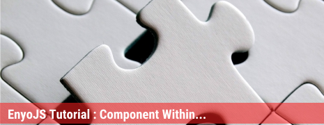 EnyoJS 2.7 Tutorial : Component Within